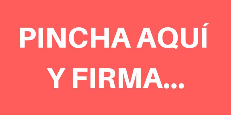 PINCHA AQUÍ Y FIRMA