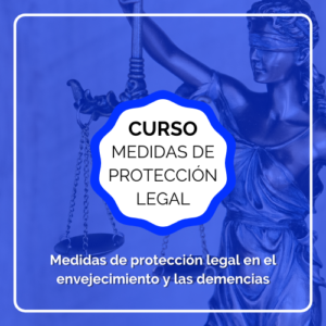 curso medidas de protección legal en el envejecimiento y las demencias